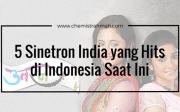 5 Sinetron India yang Hits di Indonesia Saat Ini