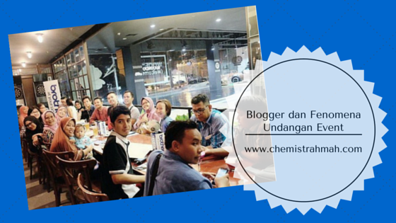 Blogger dan Fenomena Undangan Event