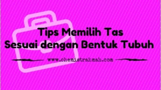 Tips Memilih Tas Sesuai dengan Bentuk Tubuh