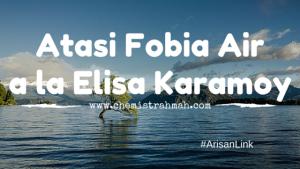Cara Atasi Fobia Air a la Elisa Karamoy