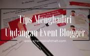 Tips Menghadiri Undangan Event Blogger