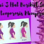 Pahami 3 Hal Berikut Sebelum Osteoporosis Menyerang