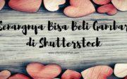 Senangnya Bisa Beli Gambar di ShutterstockSenangnya Bisa Beli Gambar di Shutterstock