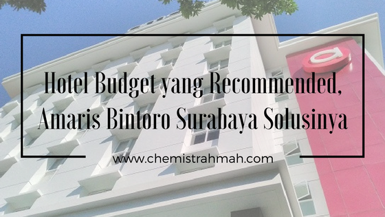 Hotel Budget yang Recommended, Amaris Bintoro Surabaya Solusinya
